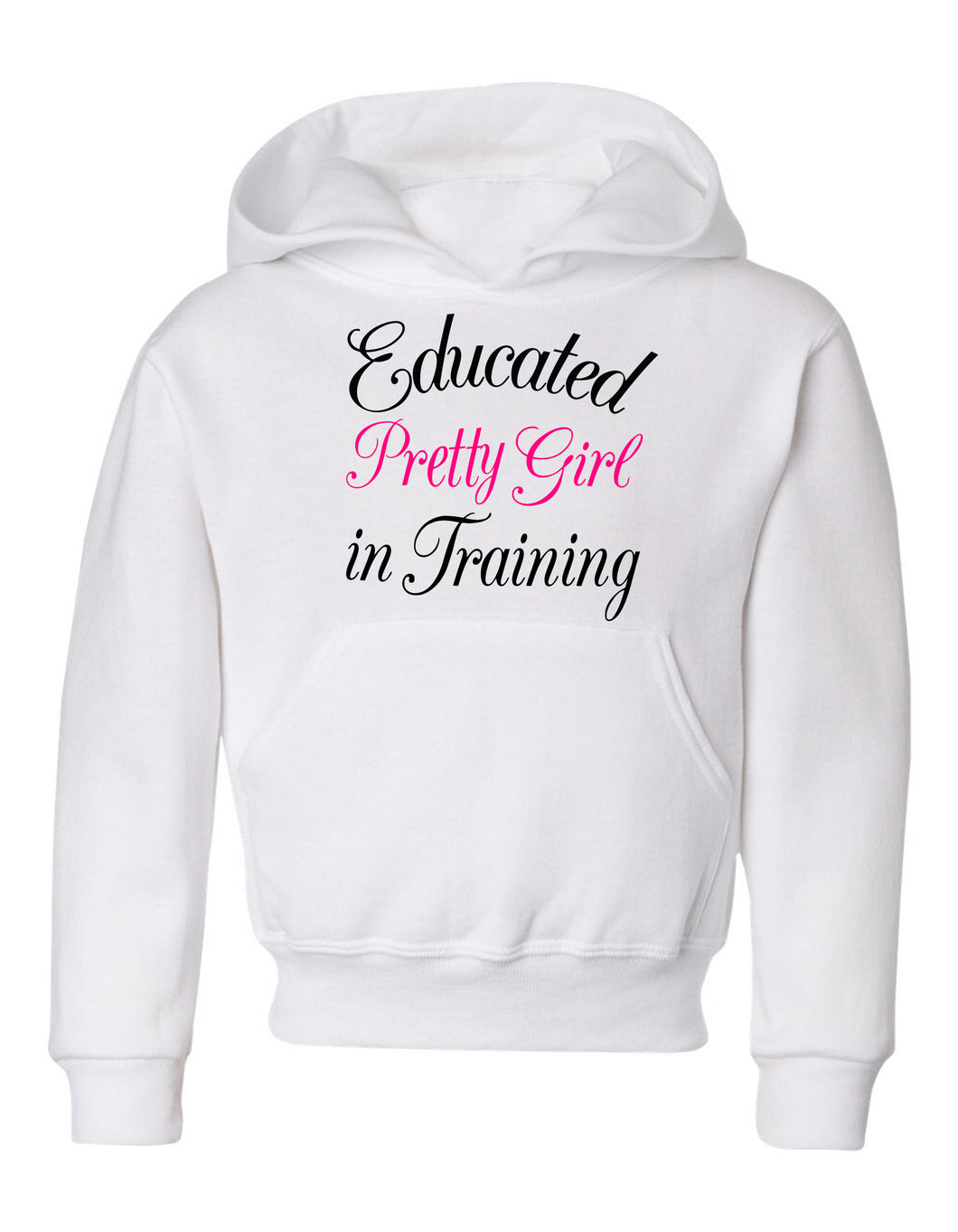 Educated Pretty Girl in Training hoodie