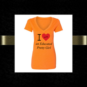 "Mantra ""I ❤️being an Educated Pretty Girl"" V-neck Tee"