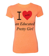 "Mantra ""I ❤️being an Educated Pretty Girl"" Tee"