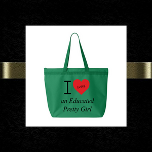 """I ❤️being an Educated Pretty Girl"" mantra large tote bag"