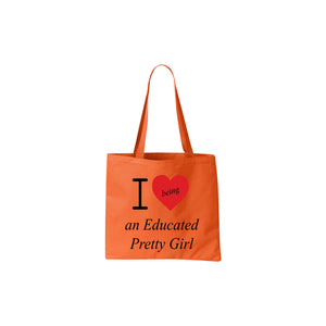 """I ❤️being an Educated Pretty Girl"" mantra tote bag"