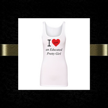 "Mantra ""I ❤️being an Educated Pretty Girl"" Tank Top"