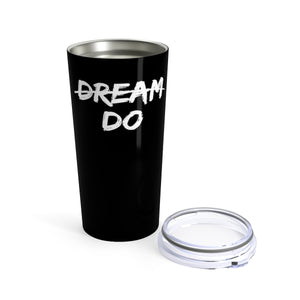 Dream-Do Tumbler | Conquer Coffee