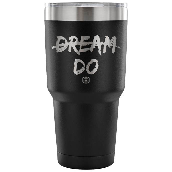 Dream-Do Tumbler | 30 Ounce