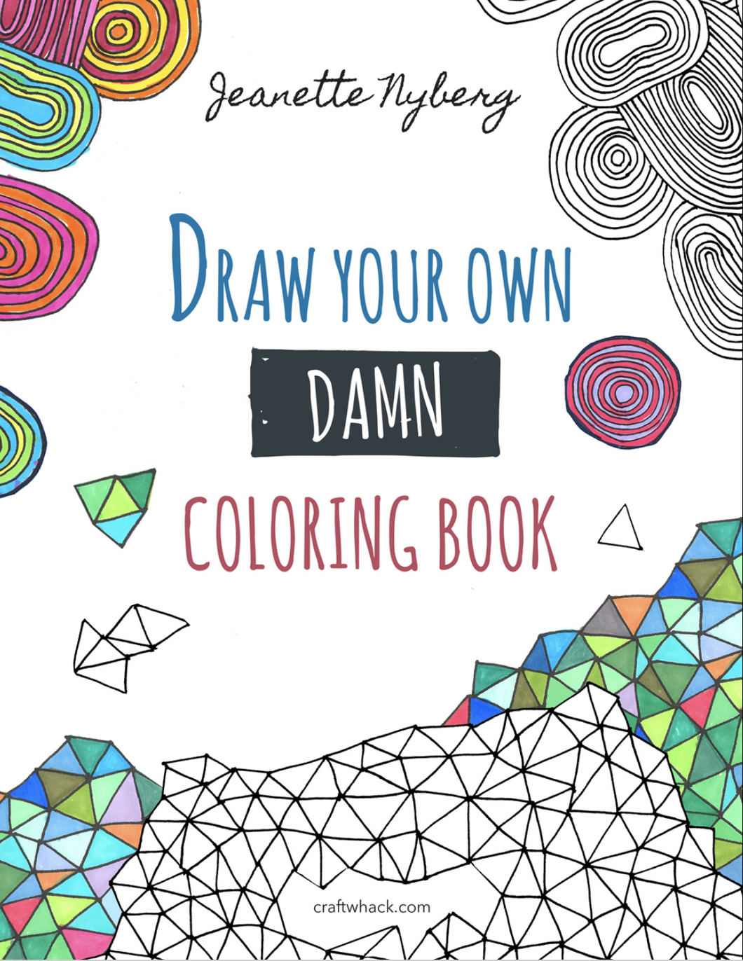 Draw Your Own Damn Coloring Book