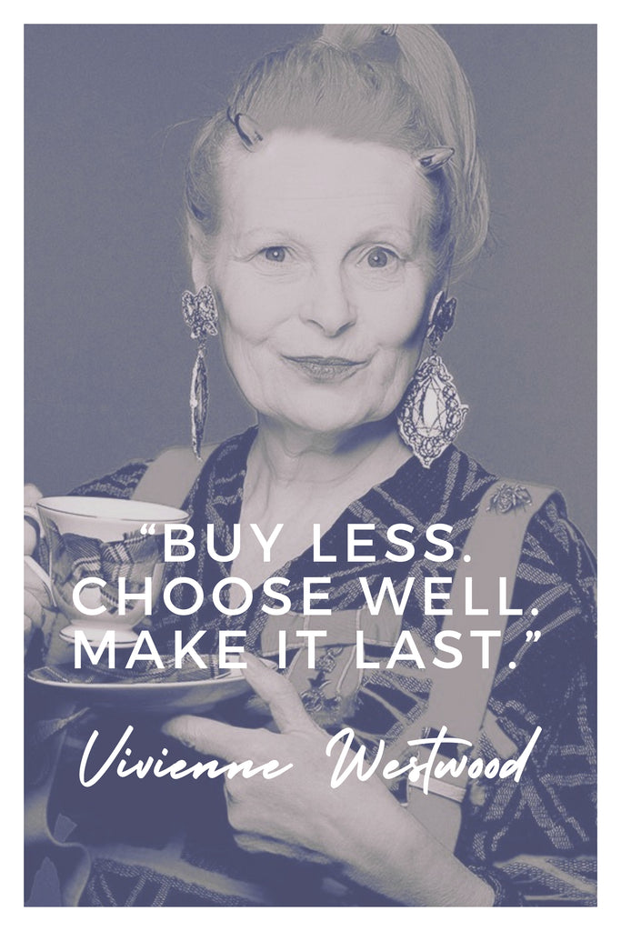 Vivienne Westwood | The Inspirational Women Behind The Slow Fashion Quotes | Rare & Fair