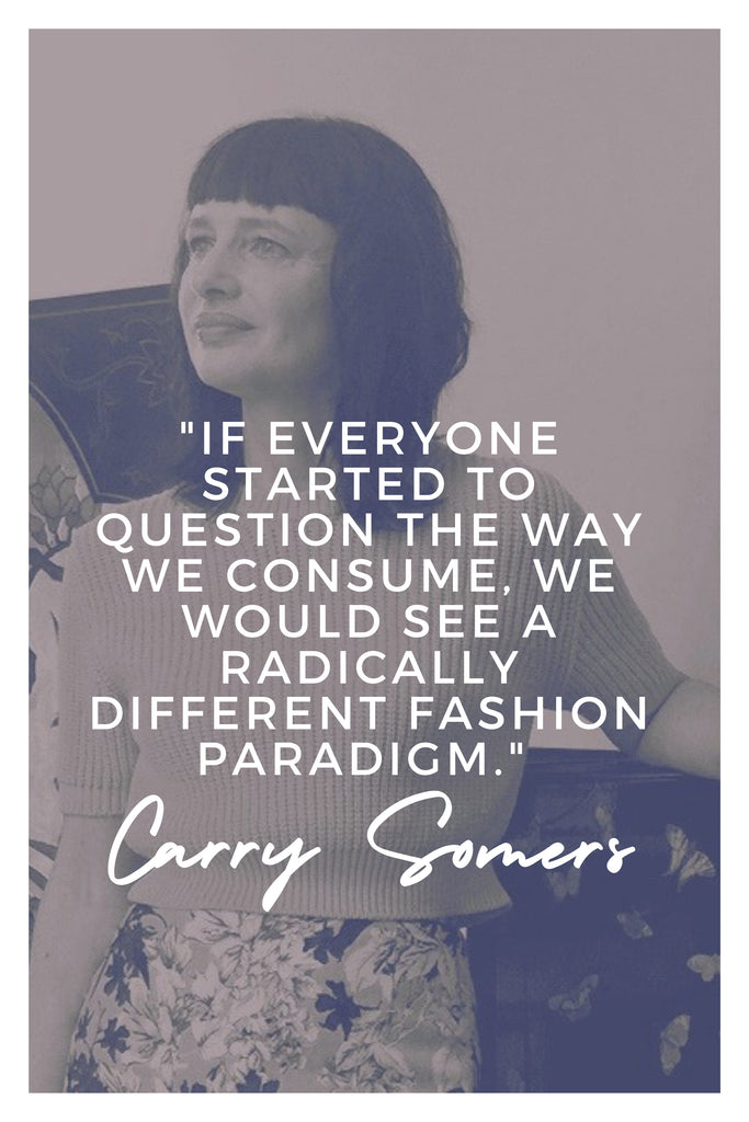 Carry Somers | The Inspirational Women Behind The Slow Fashion Quotes | Rare & Fair