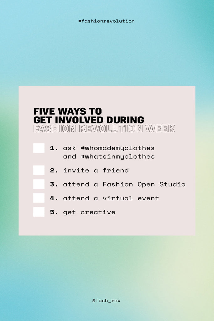 Five Ways To get Involved During Fashion Revolution Week 2021