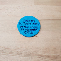 Happy Father's Day. From your favourite child. - Father's Day Cookie/Fondant Embosser - just-little-luxuries