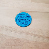 You're my all time favourite Dad - Father's Day Cookie/Fondant Embosser - just-little-luxuries