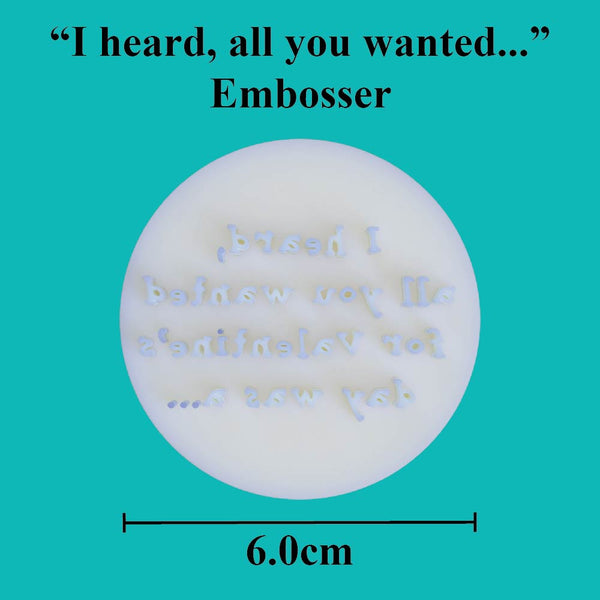 """I heard all you wanted for Valentine's day was a..."" embosser - just-little-luxuries"