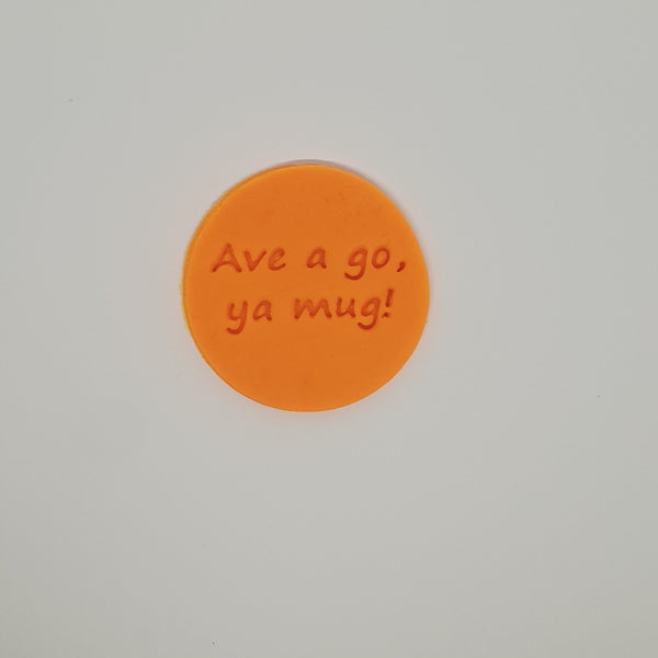 Ave a go ya mug! - Australia Day cookie stamp fondant embosser - just-little-luxuries