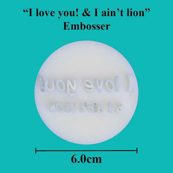 """I love you! & I ain't lion"" embosser - just-little-luxuries"