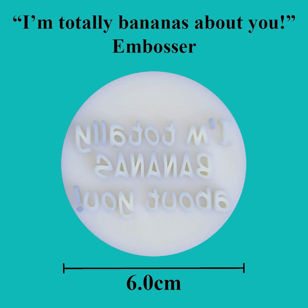 """I'm totally bananas about you!"" embosser - just-little-luxuries"