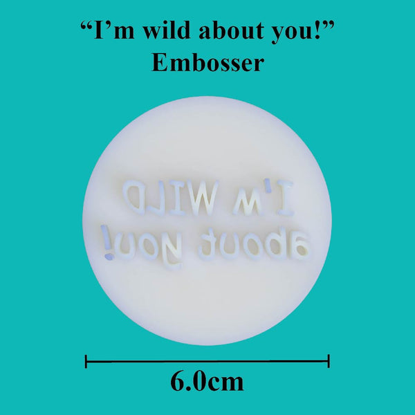 """I'm wild about you!"" embosser - just-little-luxuries"