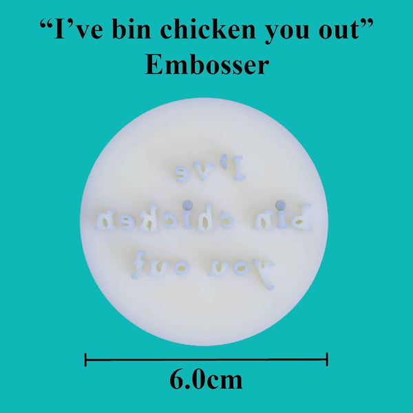 """I've bin chicken you out"" embosser - just-little-luxuries"