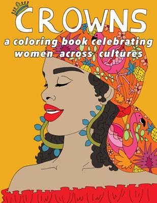 CROWNS: a coloring book celebrating women across cultures