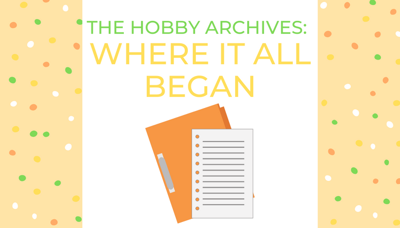 The Hobby Archives: Where It All Began