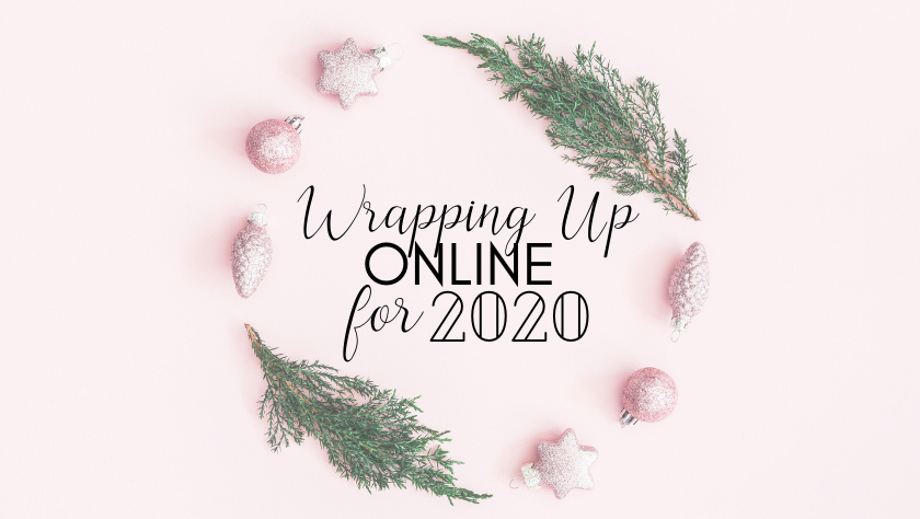 Wrapping up Online for 2020