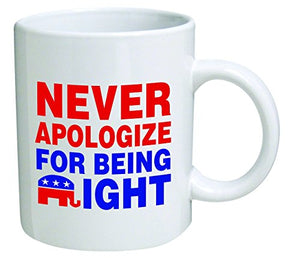 "Funny Mug 11OZ - Republican Elephant ""Never apologize for being right"" novelty and gift, dad, by Yates And Franco - RSPolitics Store"