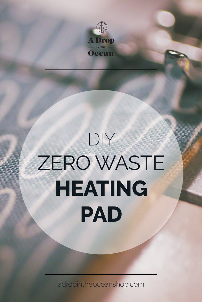 A Drop in the Ocean - DIY Zero Waste Heating Pad