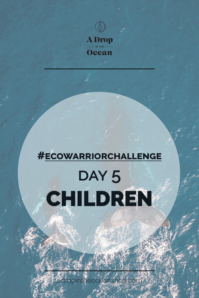 A Drop in the Ocean - #EcoWarriorChallenge Day 5 Children