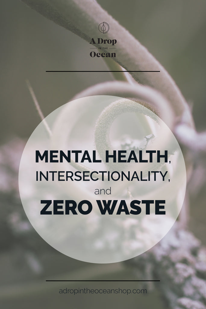 A Drop in the Ocean - Mental Health, Intersectionality, Zero Waste