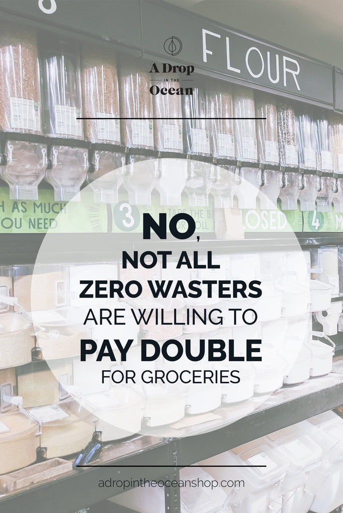 A Drop in the Ocean Zero Waste Shop - Zero Wasters Don't Want to Pay Double for Groceries