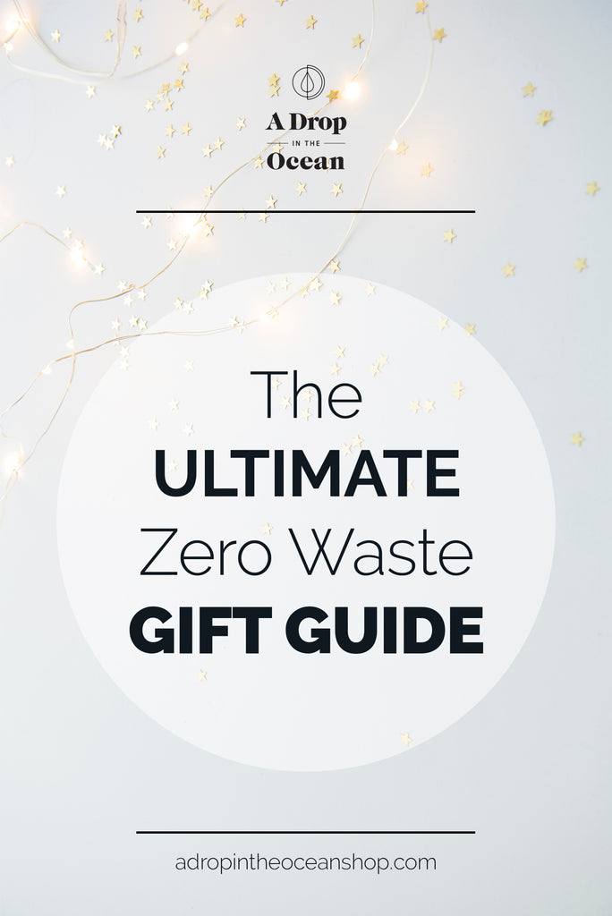 A Drop in the Ocean - The Ultimate Zero Waste Gift Guide