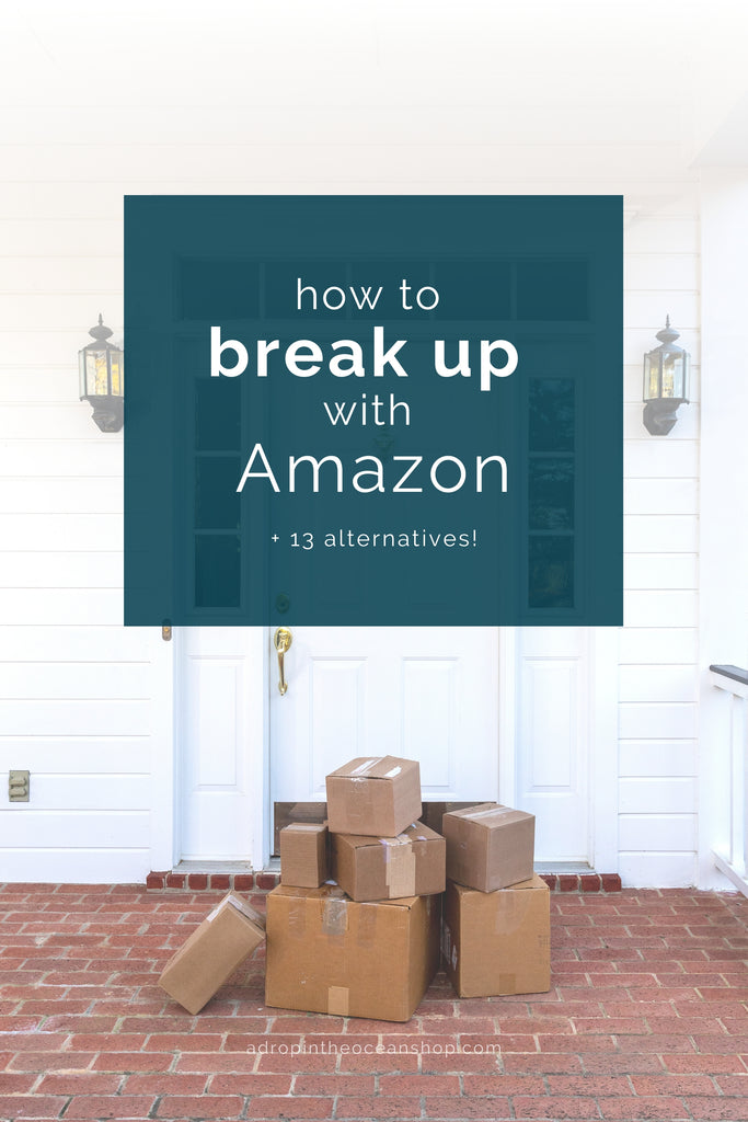 A Drop in the Ocean Tacoma Zero Waste Sustainable Living Blog How and Why to Break Up with Amazon plus Amazon alternatives