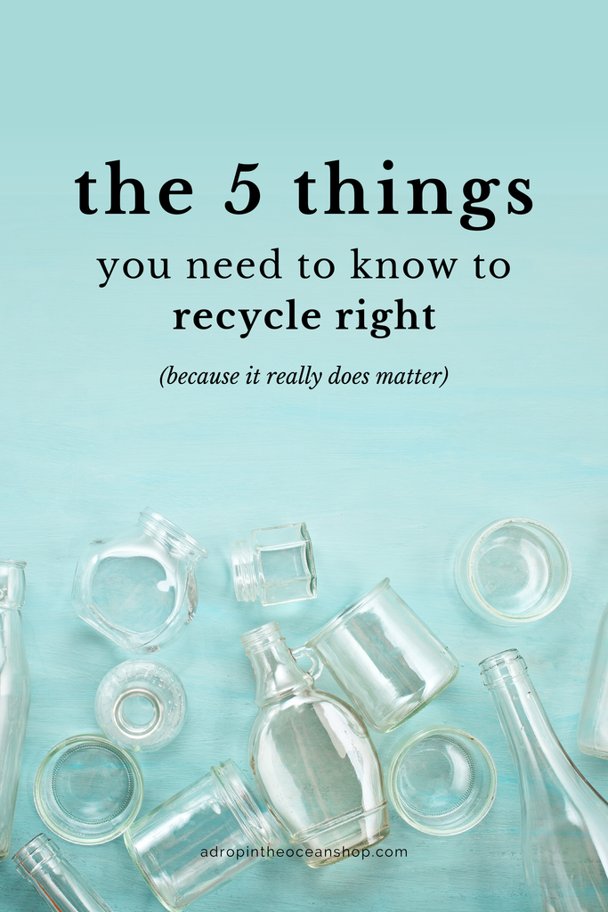 A Drop in the Ocean Zero Waste Plastic Free Sustainable Living The 5 Things You Need to Know to Recycle Right