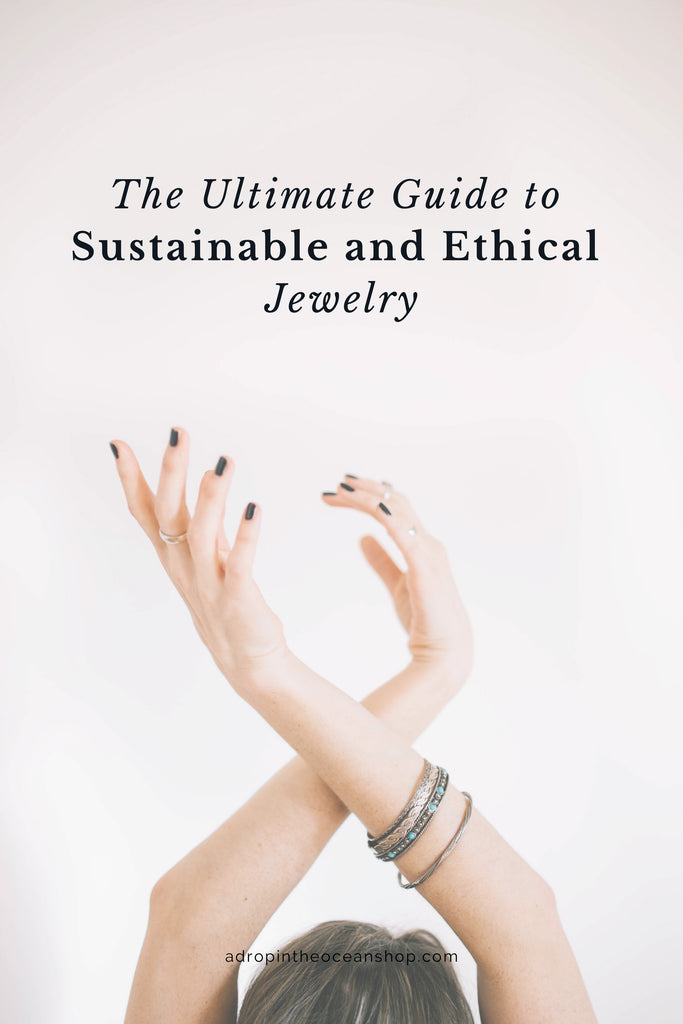 A Drop in the Ocean Tacoma Sustainable Living Zero Waste Blog Ultimate Guide to Sustainable and Ethical Jewelry