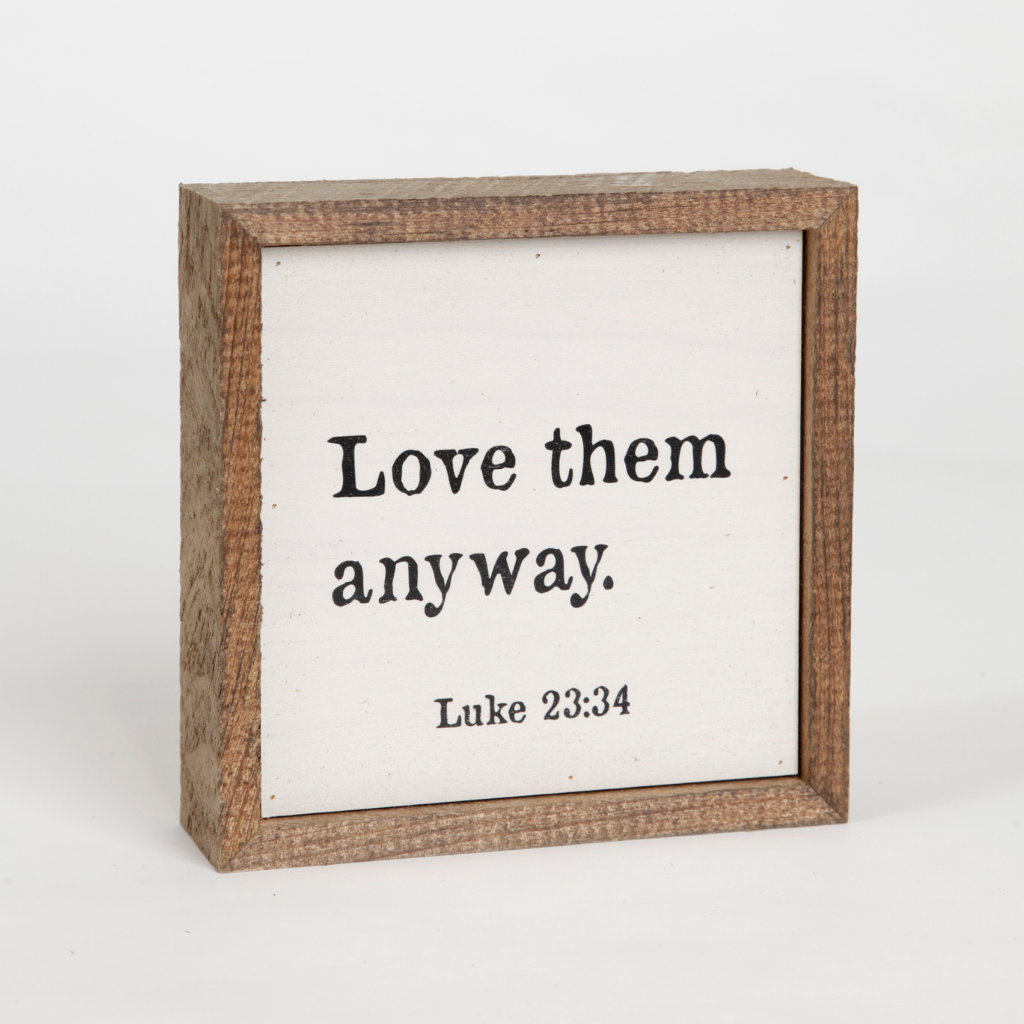 Love Them Anyway Wall Plaque