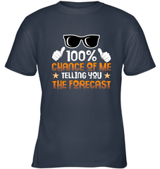 100% Chance Of Me Telling You The Forecast T Shirt Gift