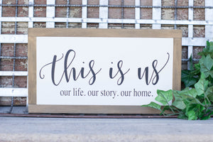 This Is Us Our Life. Our Story. Our Home. Farmhouse family Sign, This is Us Framed Sign.