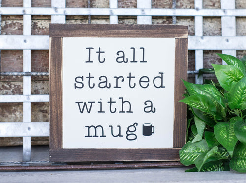 The ORIGINAL It All Started with a Mug, Rae Dunn Inspired Wood Sign