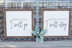 Where You Go I Will Go and Where You Stay, I Will Stay, Farmhouse Sign, Set of 2