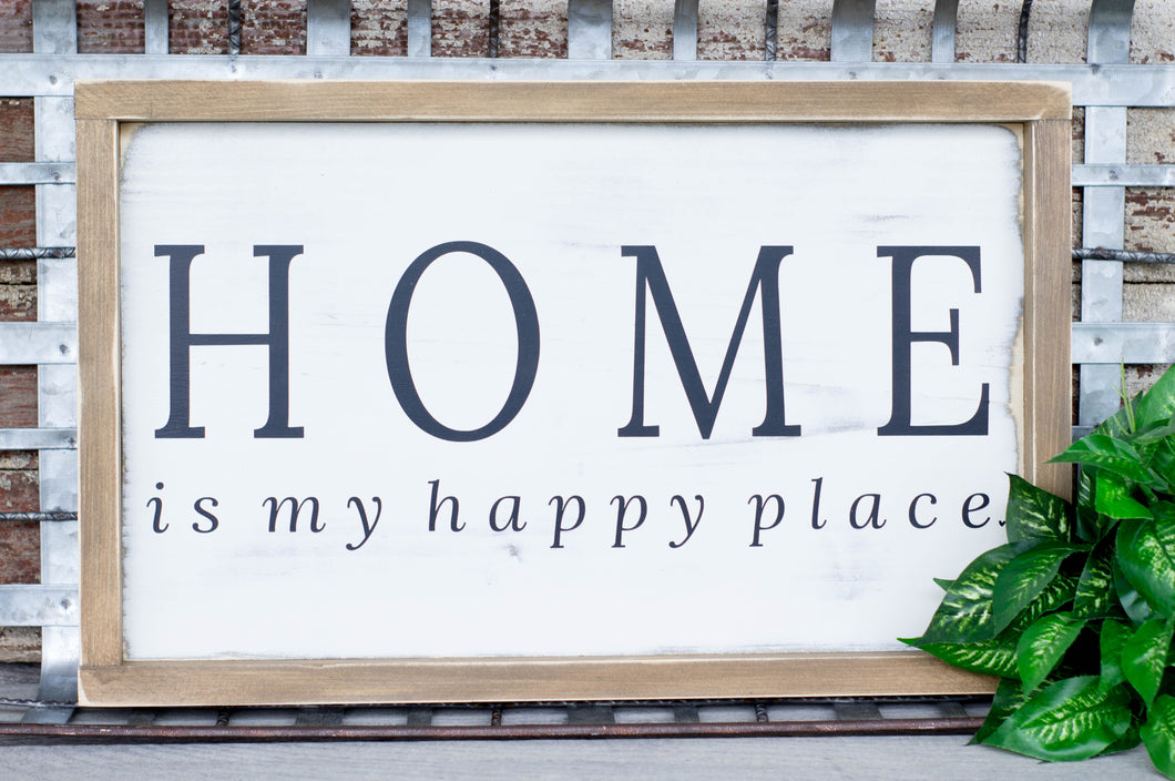 Home Is My Happy Place Farmhouse Sign