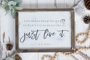 Just Live It, C.S Lewis Quote