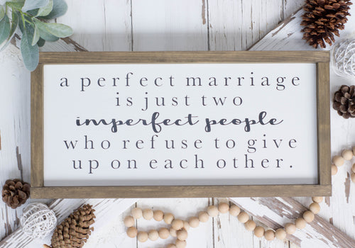 A Perfect Marriage is Just Two Imperfect People Who Refuse to Give Up On Each Other