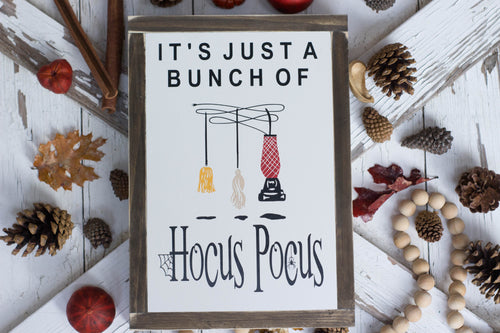 It's Just A Bunch of Hocus Pocus Sign