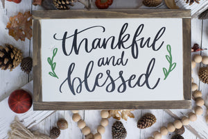 Thankful and Blessed Sign