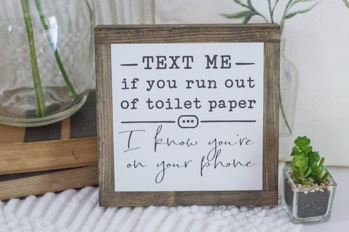 Text me if you run out of toilet paper