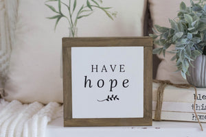 Have Hope Farmhouse Sign
