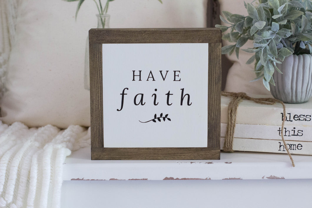 Have Faith Farmhouse Sign