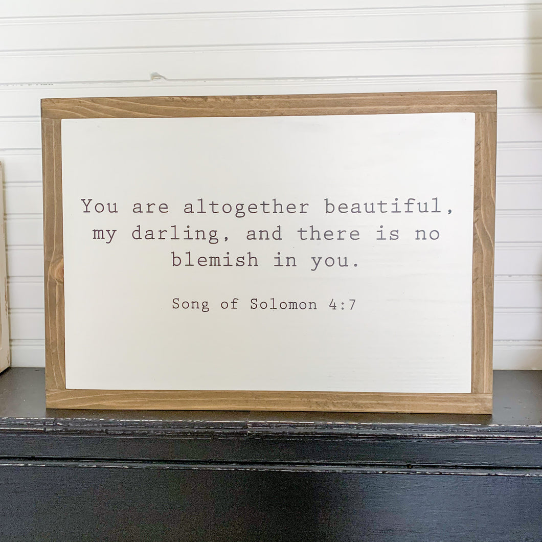 You are Altogether Beautiful, My Darling, and There is No Blemish in You Song of Solomon 4:7