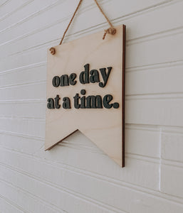 One Day at a Time 3D Banner Sign