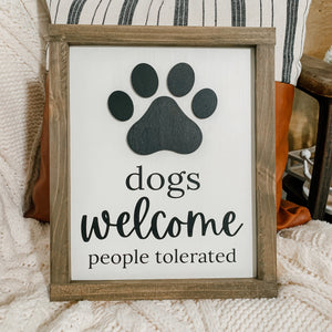 Dogs Welcome, People Tolerated 3D Sign