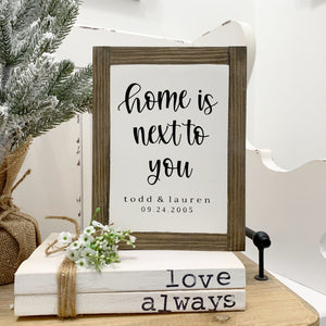 Home is next to you Personalized Sign