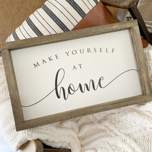 Make Yourself at Home Farmhouse Sign